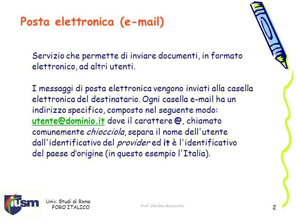 Univ. Studi di Roma FORO ITALICO Prof. Stefano Razzicchia 2 Servizio che permette di inviare documenti, in formato elettronico, ad altri utenti. I mes