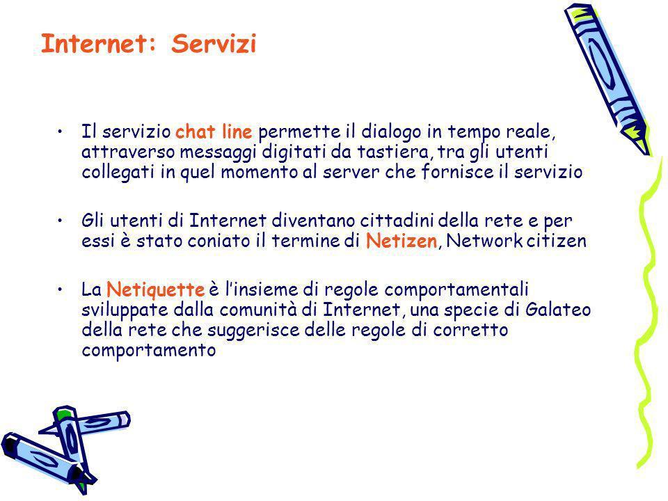 Il servizio chat line permette il dialogo in tempo reale, attraverso messaggi digitati da tastiera, tra gli utenti collegati in quel momento al server