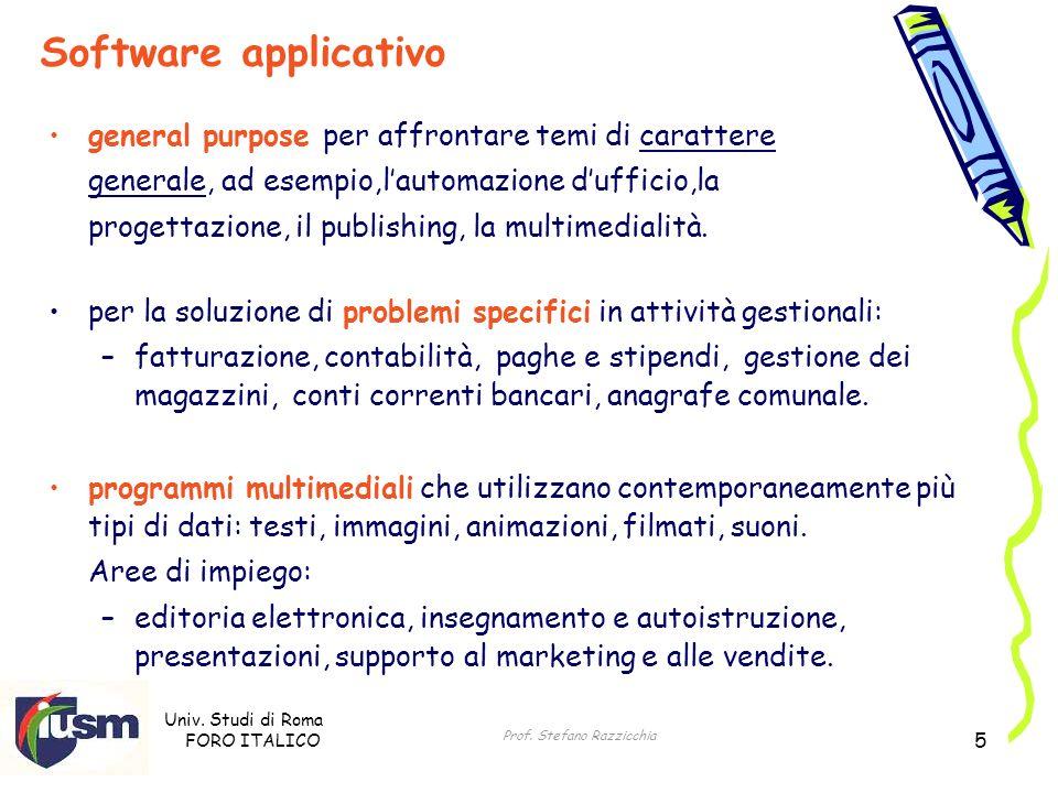 Univ. Studi di Roma FORO ITALICO Prof. Stefano Razzicchia 5 general purpose per affrontare temi di carattere generale, ad esempio,lautomazione duffici