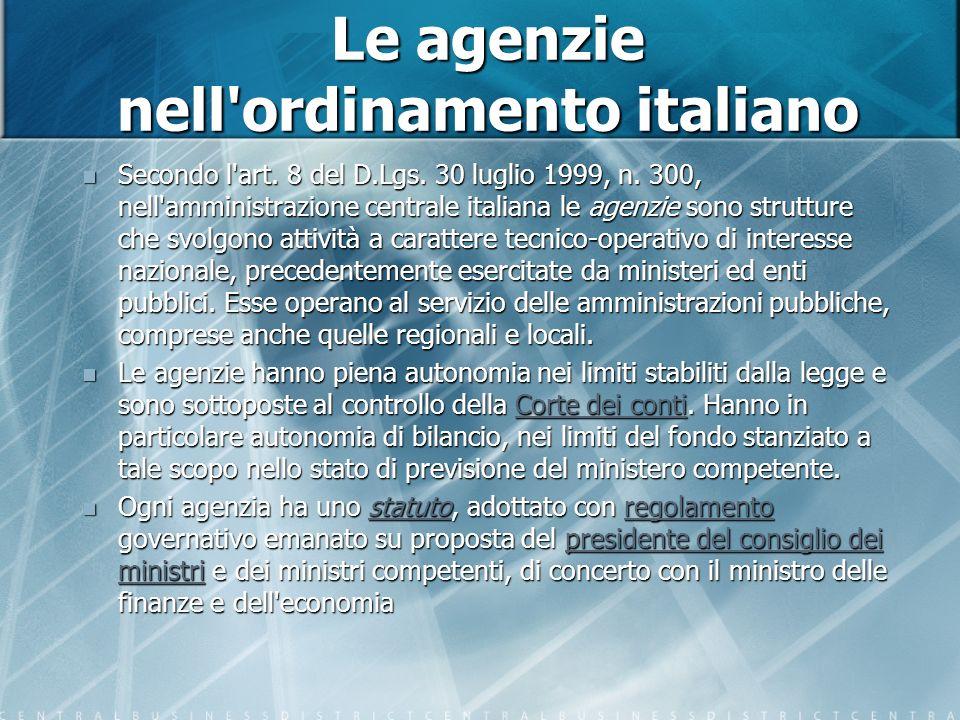 Le agenzie nell ordinamento italiano Secondo l art.