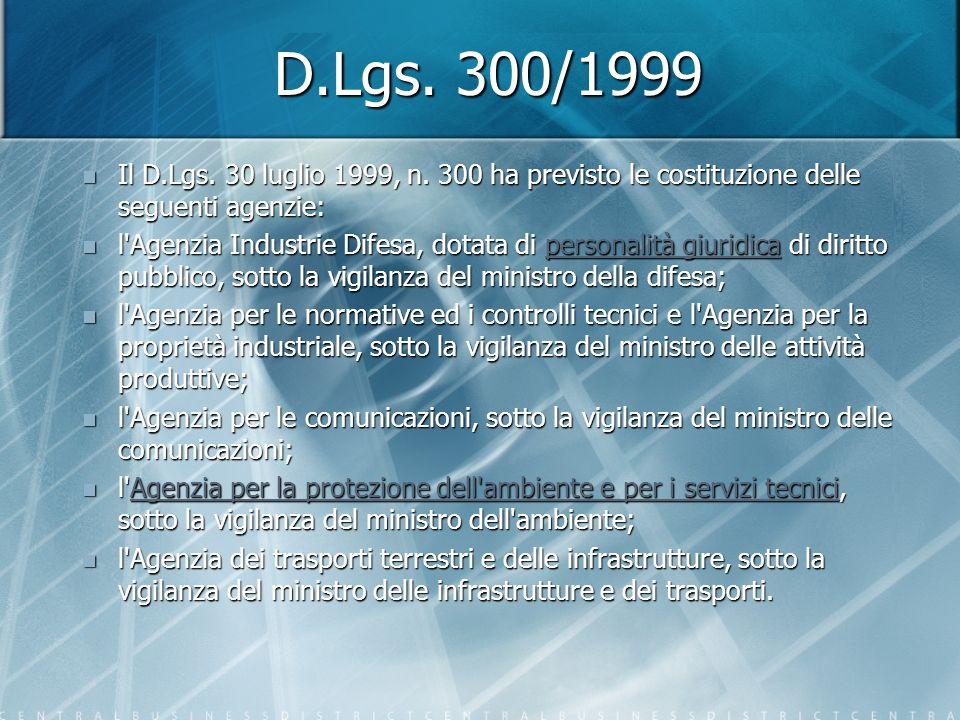 D.Lgs. 300/1999 Il D.Lgs. 30 luglio 1999, n.