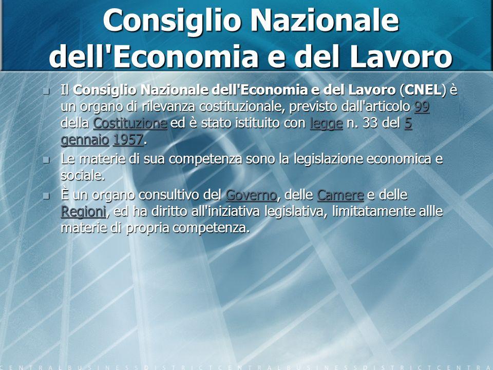 Consiglio Nazionale dell Economia e del Lavoro Il Consiglio Nazionale dell Economia e del Lavoro (CNEL) è un organo di rilevanza costituzionale, previsto dall articolo 99 della Costituzione ed è stato istituito con legge n.