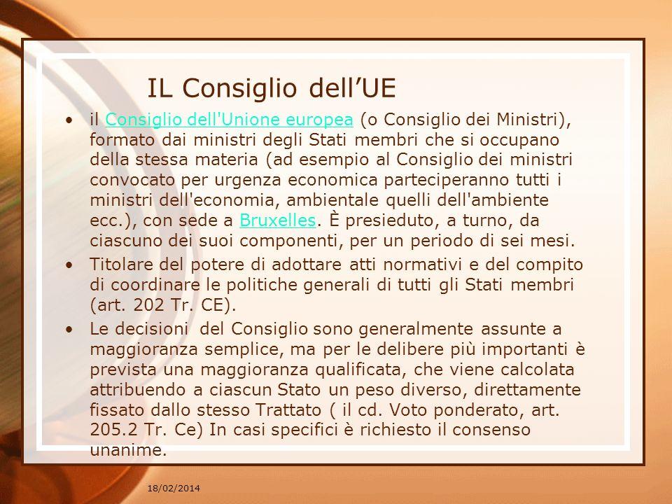 IL Consiglio dellUE il Consiglio dell'Unione europea (o Consiglio dei Ministri), formato dai ministri degli Stati membri che si occupano della stessa