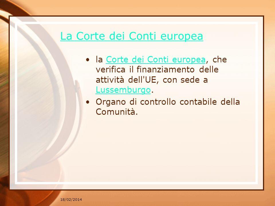 La Corte dei Conti europea la Corte dei Conti europea, che verifica il finanziamento delle attività dell'UE, con sede a Lussemburgo.Corte dei Conti eu