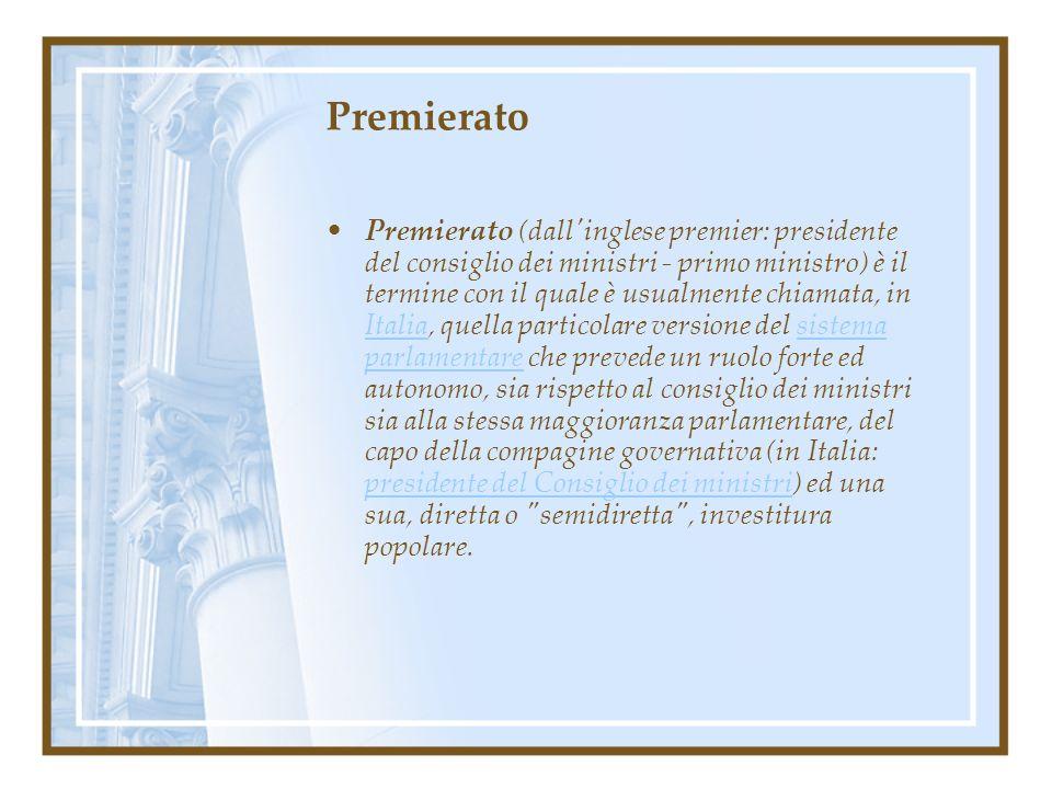 Premierato Premierato (dall'inglese premier: presidente del consiglio dei ministri - primo ministro) è il termine con il quale è usualmente chiamata,