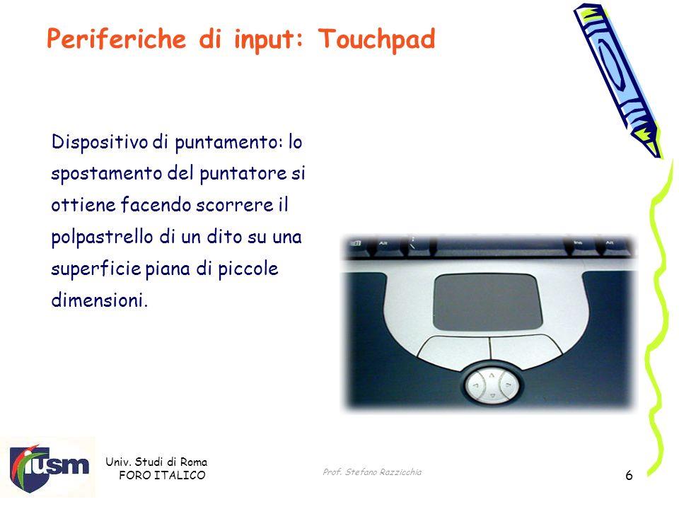 Univ. Studi di Roma FORO ITALICO Prof. Stefano Razzicchia 6 Dispositivo di puntamento: lo spostamento del puntatore si ottiene facendo scorrere il pol