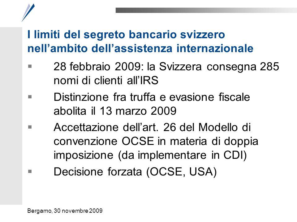 I limiti del segreto bancario svizzero nellambito dellassistenza internazionale 28 febbraio 2009: la Svizzera consegna 285 nomi di clienti allIRS Dist