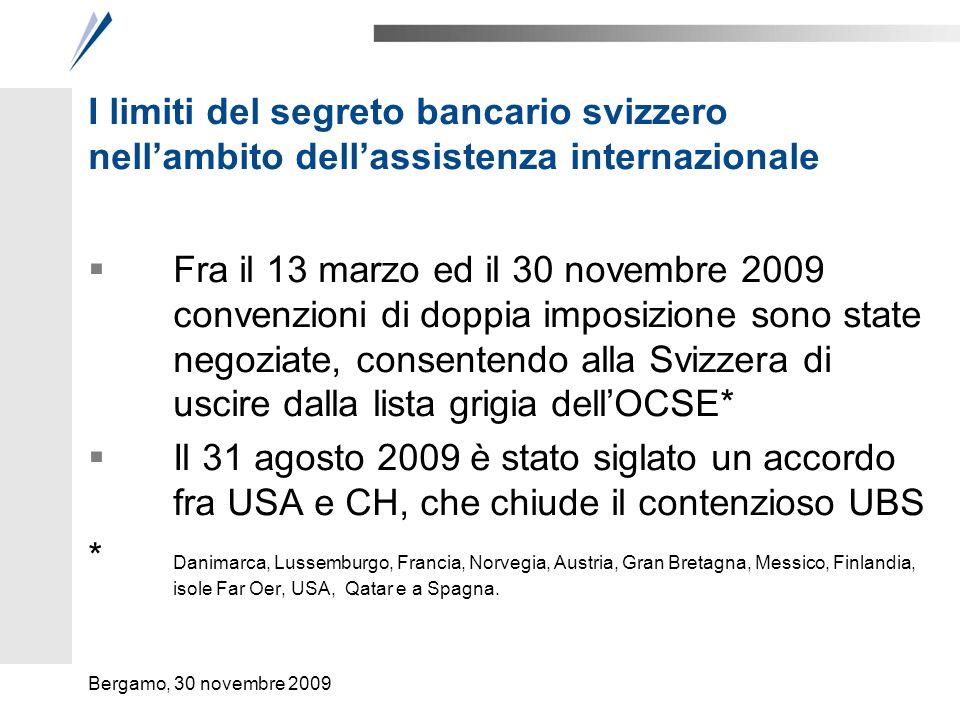 I limiti del segreto bancario svizzero nellambito dellassistenza internazionale Fra il 13 marzo ed il 30 novembre 2009 convenzioni di doppia imposizio