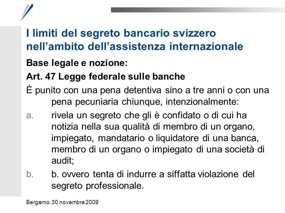 I limiti del segreto bancario svizzero nellambito dellassistenza internazionale Base legale e nozione: Art. 47 Legge federale sulle banche È punito co