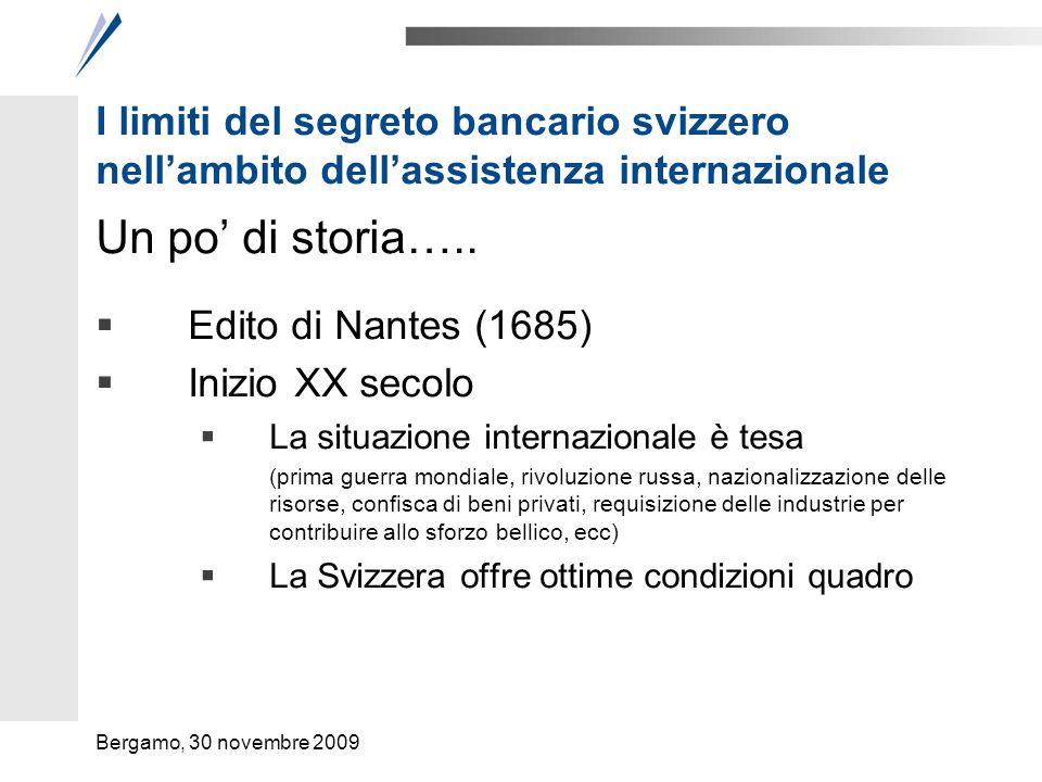 I limiti del segreto bancario svizzero nellambito dellassistenza internazionale Lassistenza per i casi di truffa fiscale è consentita dal 1981 (entrata in vigore AIMP) La Svizzera ha sempre negato lassistenza per i casi di semplice evasione fiscale; principio relativizzatosi nel tempo: CDI USA – CH (1997) Accordo sulla fiscalità del risparmio – 2004/2005 Accordo antifrode (sottrazione di imposte indirette) – 2004/8.4.2009 Accordi di Schengen (estradizione consentita per frode fiscale) Adozione art.