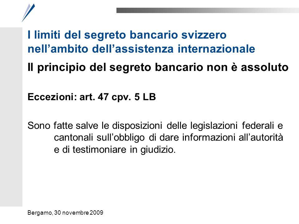 I limiti del segreto bancario svizzero nellambito dellassistenza internazionale Il principio del segreto bancario non è assoluto Eccezioni: art. 47 cp