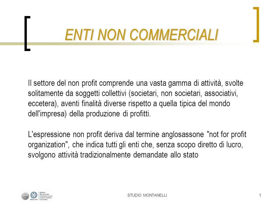 STUDIO MONTANELLI2 ENTI NON COMMERCIALI DEFINIZIONE Il decreto legislativo 4 dicembre 1997 n.