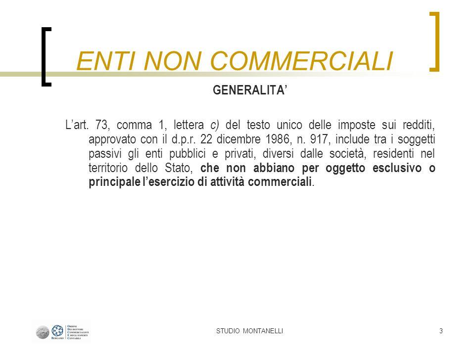 STUDIO MONTANELLI3 GENERALITA Lart. 73, comma 1, lettera c) del testo unico delle imposte sui redditi, approvato con il d.p.r. 22 dicembre 1986, n. 91