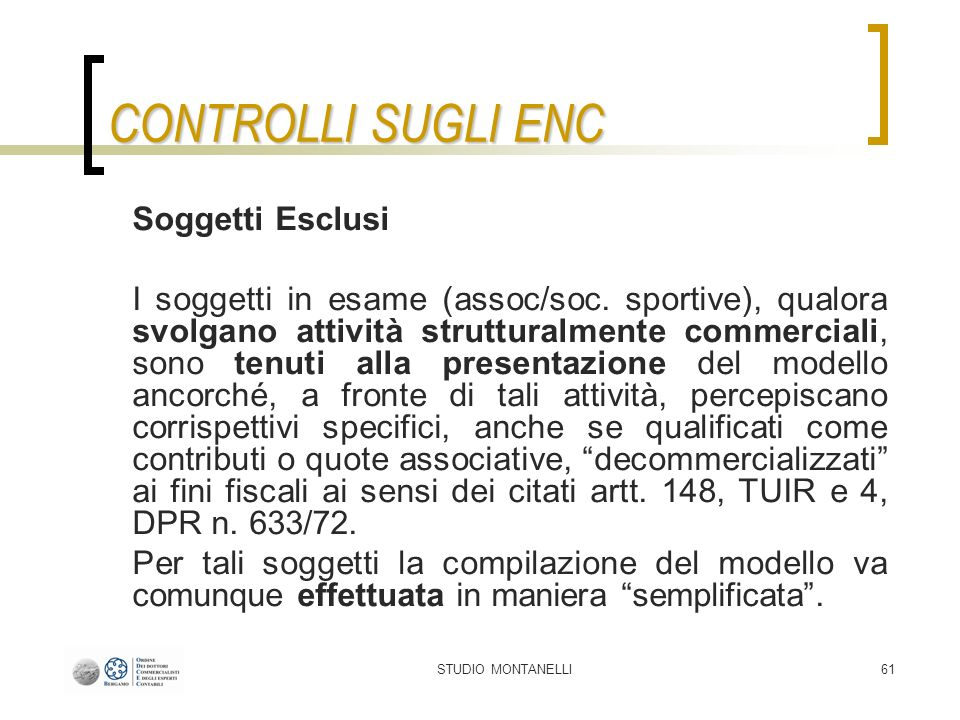 STUDIO MONTANELLI61 CONTROLLI SUGLI ENC Soggetti Esclusi I soggetti in esame (assoc/soc.