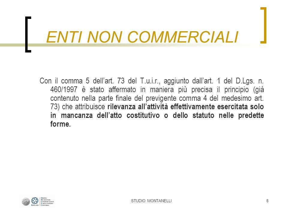 STUDIO MONTANELLI8 Con il comma 5 dellart. 73 del T.u.i.r., aggiunto dallart.