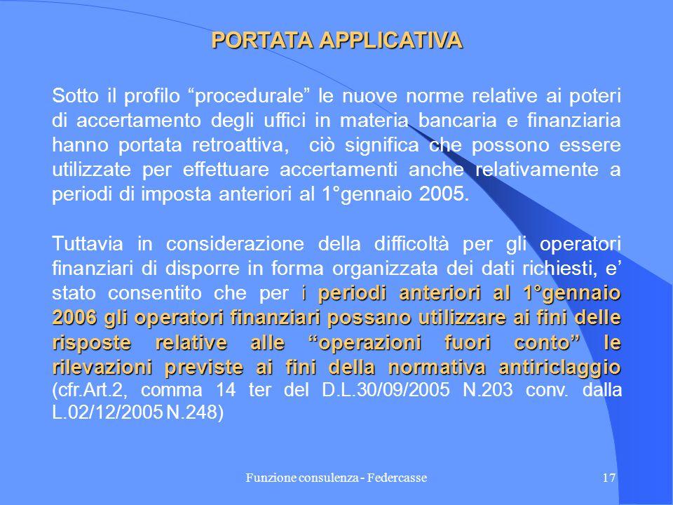 Funzione consulenza - Federcasse16 DECORRENZA DELLE NUOVE DISPOSIZIONI RELATIVE AI POTERI DEGLI UFFICI 1° gennaio 2005 Le disposizioni della Finanziar