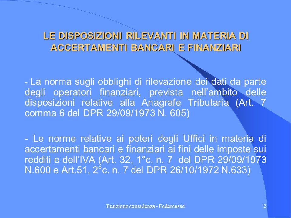 Funzione consulenza - Federcasse1 LE NUOVE DISPOSIZIONI IN MATERIA DI ACCERTAMENTI BANCARI Le novità legislative e lavvio della nuova procedura telema