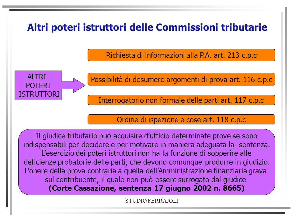 Altri poteri istruttori delle Commissioni tributarie ALTRI POTERI ISTRUTTORI Richiesta di informazioni alla P.A. art. 213 c.p.c Possibilità di desumer