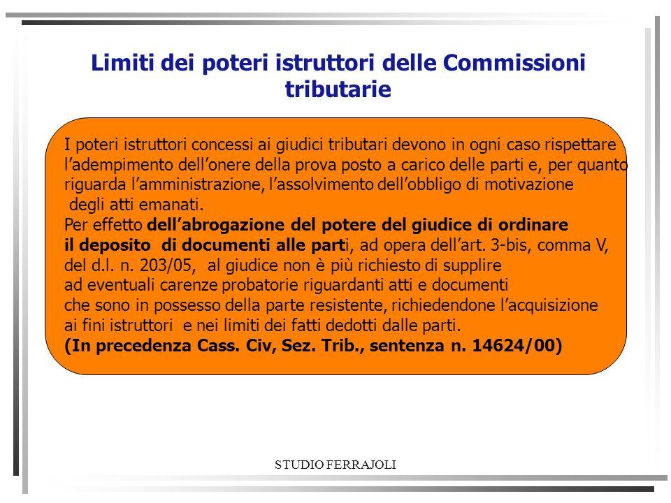 Limiti dei poteri istruttori delle Commissioni tributarie I poteri istruttori concessi ai giudici tributari devono in ogni caso rispettare ladempiment