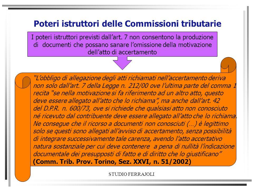 Poteri istruttori delle Commissioni tributarie I poteri istruttori previsti dallart. 7 non consentono la produzione di documenti che possano sanare lo