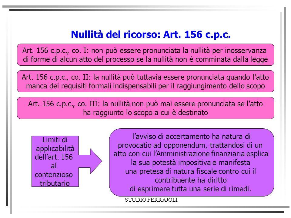 Nullità del ricorso: Art. 156 c.p.c. Art. 156 c.p.c., co. I: non può essere pronunciata la nullità per inosservanza di forme di alcun atto del process