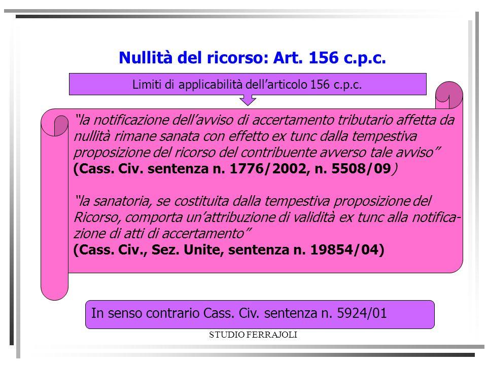 Nullità del ricorso: Art. 156 c.p.c. Limiti di applicabilità dellarticolo 156 c.p.c. la notificazione dellavviso di accertamento tributario affetta da