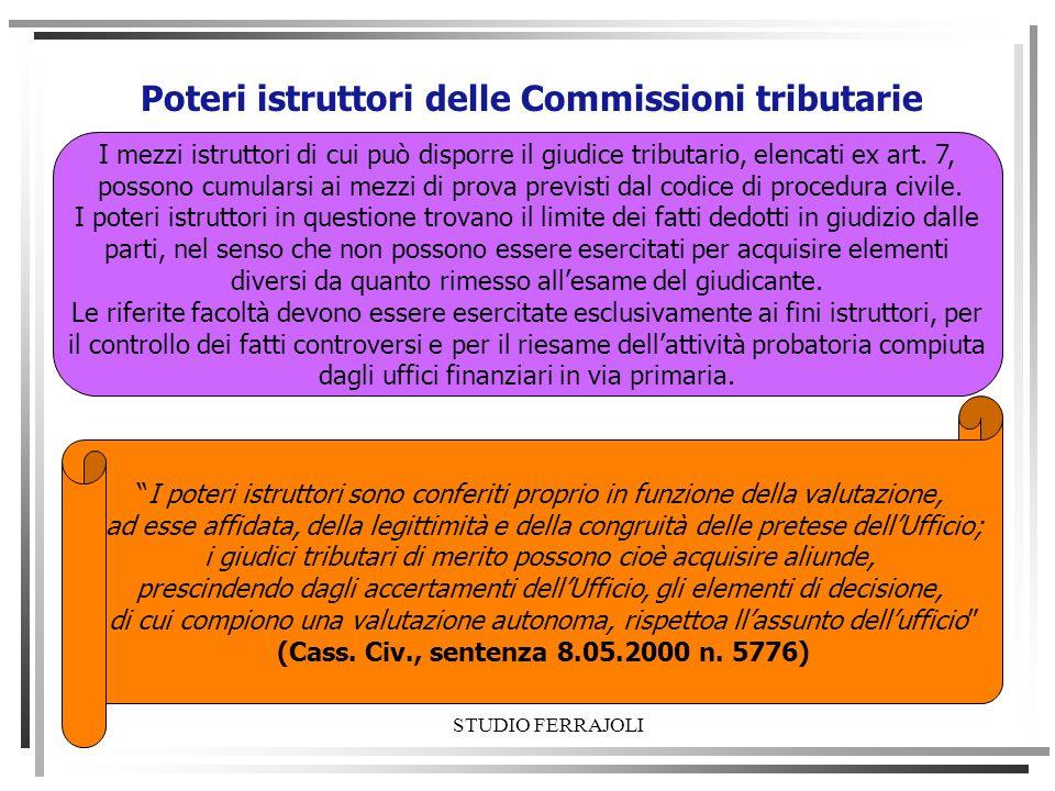 Poteri istruttori delle Commissioni tributarie I mezzi istruttori di cui può disporre il giudice tributario, elencati ex art. 7, possono cumularsi ai