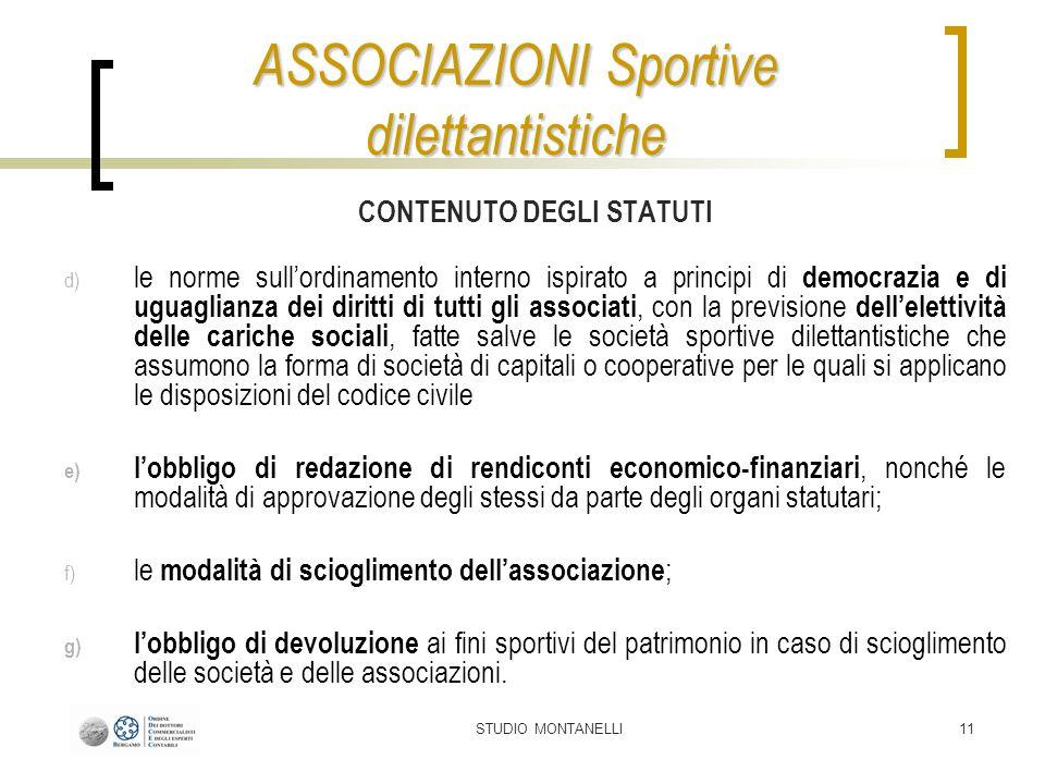 STUDIO MONTANELLI11 CONTENUTO DEGLI STATUTI d) le norme sullordinamento interno ispirato a principi di democrazia e di uguaglianza dei diritti di tutt