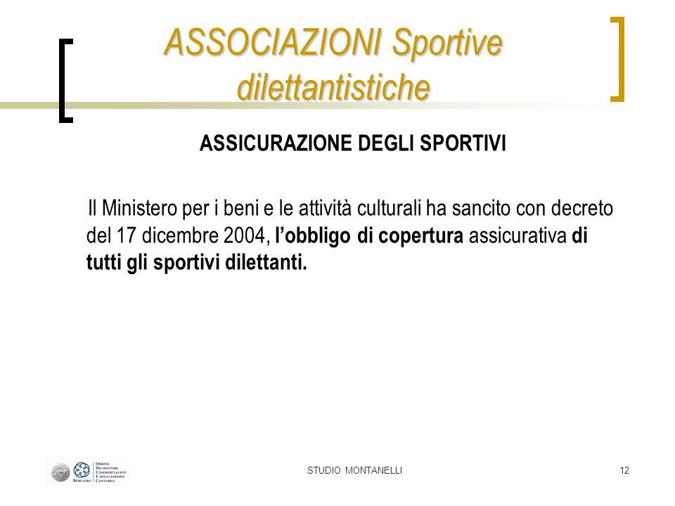 STUDIO MONTANELLI12 ASSICURAZIONE DEGLI SPORTIVI Il Ministero per i beni e le attività culturali ha sancito con decreto del 17 dicembre 2004, lobbligo