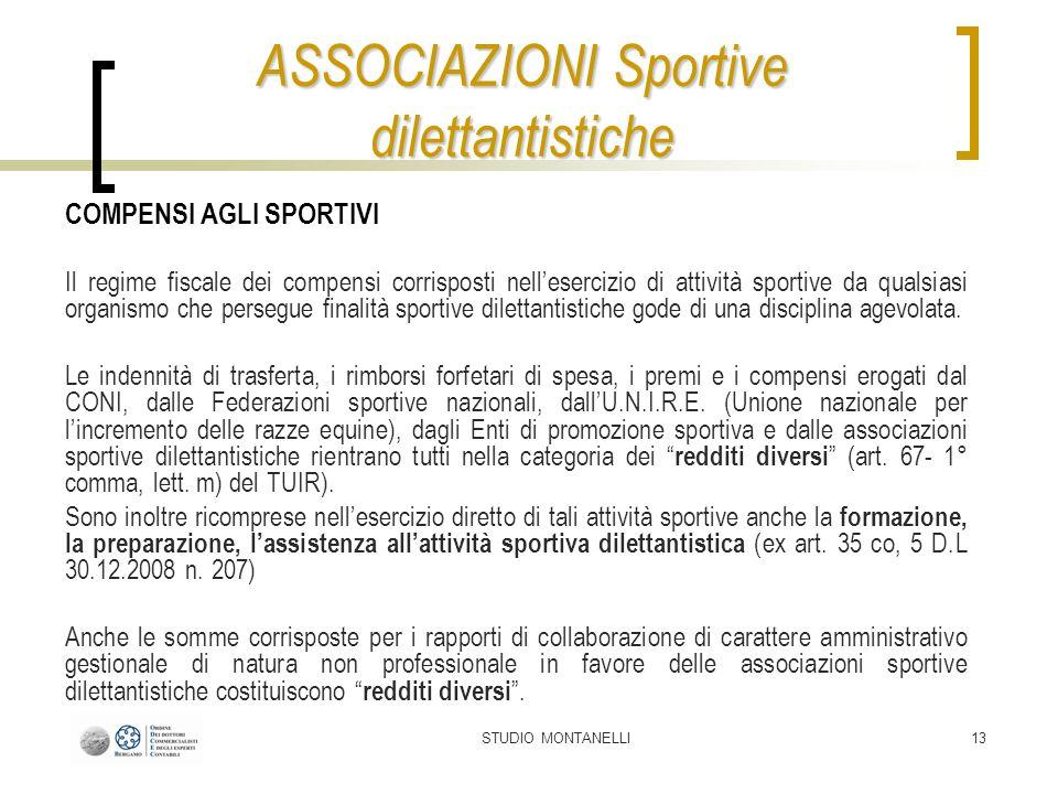 STUDIO MONTANELLI13 COMPENSI AGLI SPORTIVI Il regime fiscale dei compensi corrisposti nellesercizio di attività sportive da qualsiasi organismo che pe