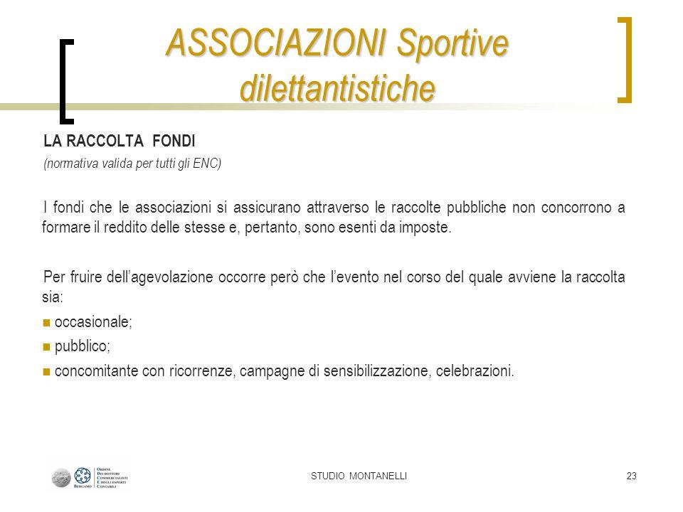STUDIO MONTANELLI23 LA RACCOLTA FONDI (normativa valida per tutti gli ENC) I fondi che le associazioni si assicurano attraverso le raccolte pubbliche