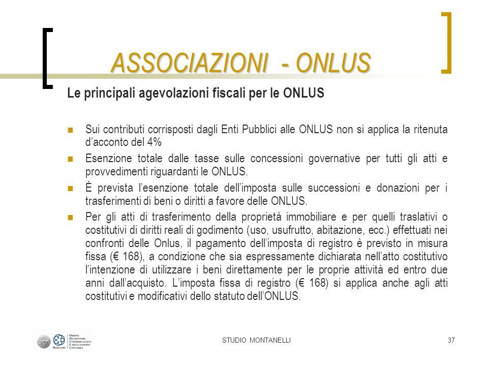 STUDIO MONTANELLI37 ASSOCIAZIONI - ONLUS Le principali agevolazioni fiscali per le ONLUS Sui contributi corrisposti dagli Enti Pubblici alle ONLUS non