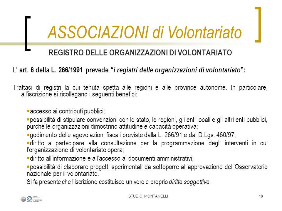 STUDIO MONTANELLI48 REGISTRO DELLE ORGANIZZAZIONI DI VOLONTARIATO L art. 6 della L. 266/1991 prevede i registri delle organizzazioni di volontariato :