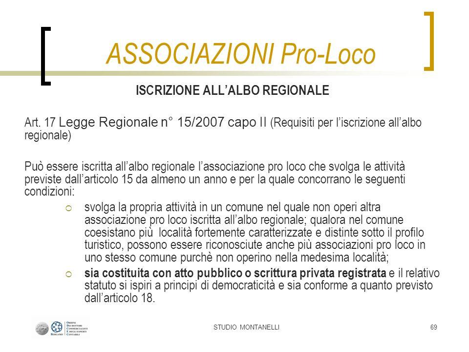 STUDIO MONTANELLI69 ISCRIZIONE ALLALBO REGIONALE Art. 17 Legge Regionale n° 15/2007 capo II (Requisiti per liscrizione allalbo regionale) Può essere i