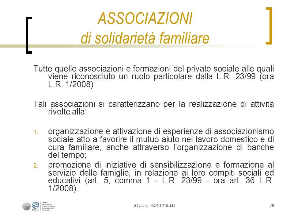 STUDIO MONTANELLI70 ASSOCIAZIONI di solidarietà familiare Tutte quelle associazioni e formazioni del privato sociale alle quali viene riconosciuto un