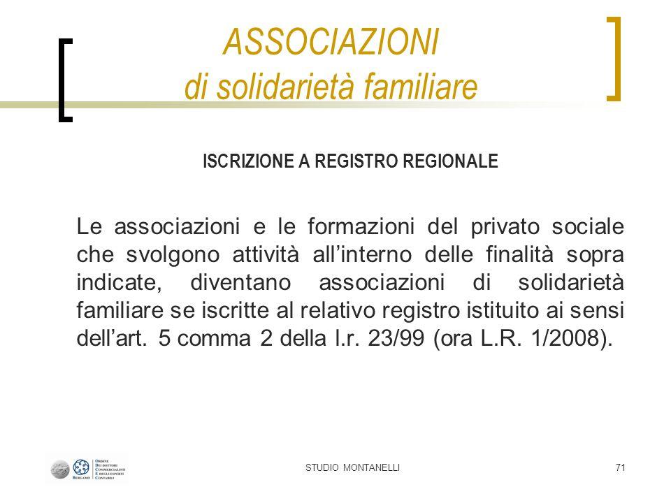 STUDIO MONTANELLI71 ASSOCIAZIONI di solidarietà familiare ISCRIZIONE A REGISTRO REGIONALE Le associazioni e le formazioni del privato sociale che svol