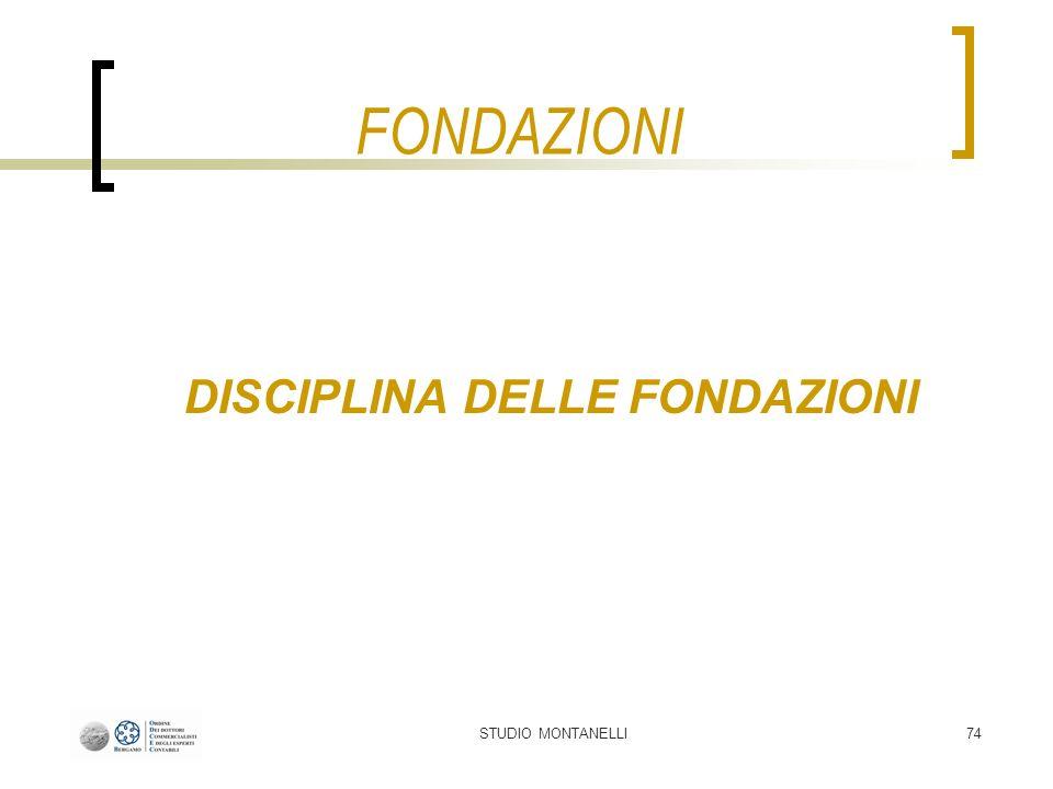 STUDIO MONTANELLI74 FONDAZIONI DISCIPLINA DELLE FONDAZIONI