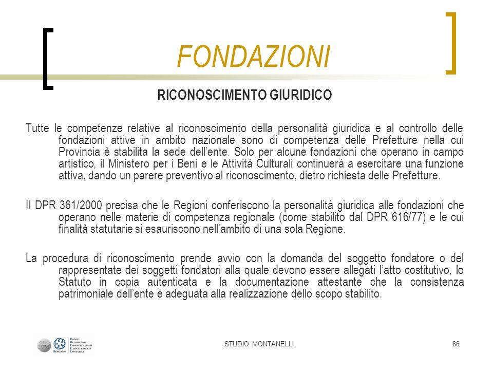 STUDIO MONTANELLI86 RICONOSCIMENTO GIURIDICO Tutte le competenze relative al riconoscimento della personalità giuridica e al controllo delle fondazion