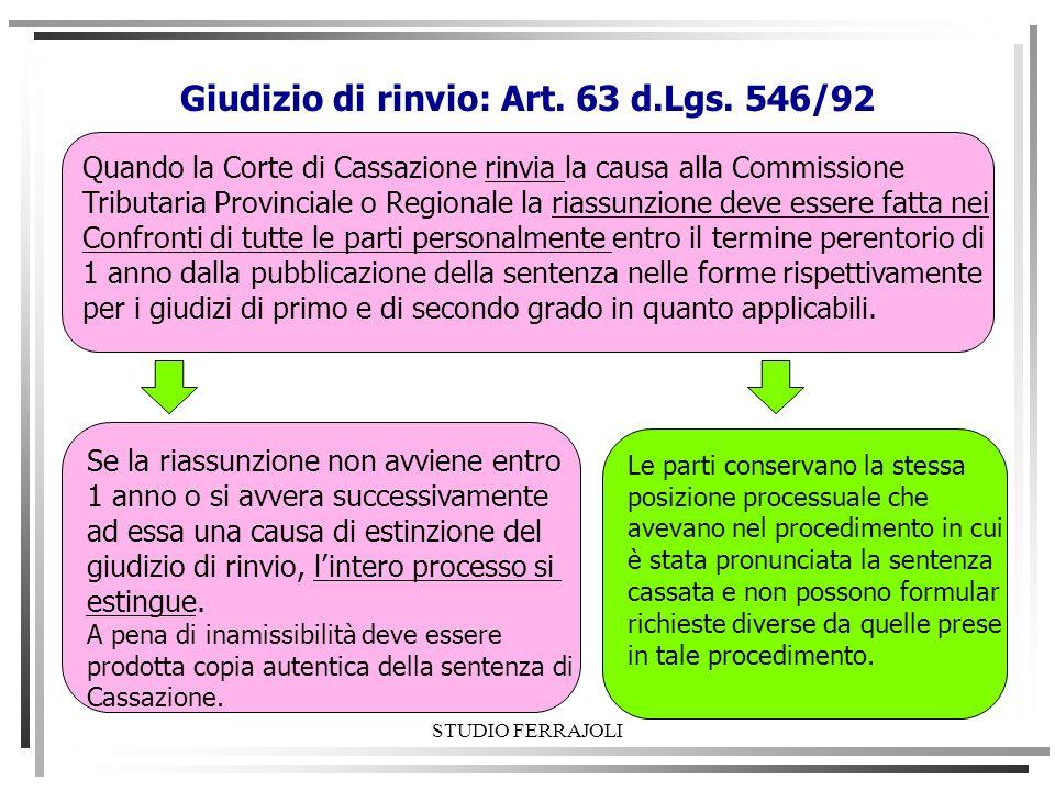 Giudizio di rinvio: Art. 63 d.Lgs. 546/92 Quando la Corte di Cassazione rinvia la causa alla Commissione Tributaria Provinciale o Regionale la riassun