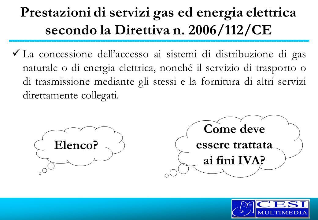 Prestazioni di servizi gas ed energia elettrica secondo la Direttiva n. 2006/112/CE La concessione dellaccesso ai sistemi di distribuzione di gas natu