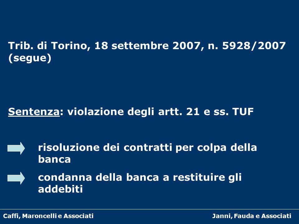Caffi, Maroncelli e AssociatiJanni, Fauda e Associati Trib. di Torino, 18 settembre 2007, n. 5928/2007 (segue) Sentenza: violazione degli artt. 21 e s