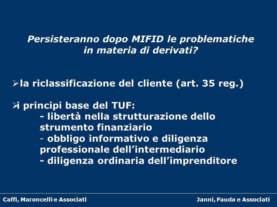 Caffi, Maroncelli e AssociatiJanni, Fauda e Associati Persisteranno dopo MIFID le problematiche in materia di derivati? la riclassificazione del clien