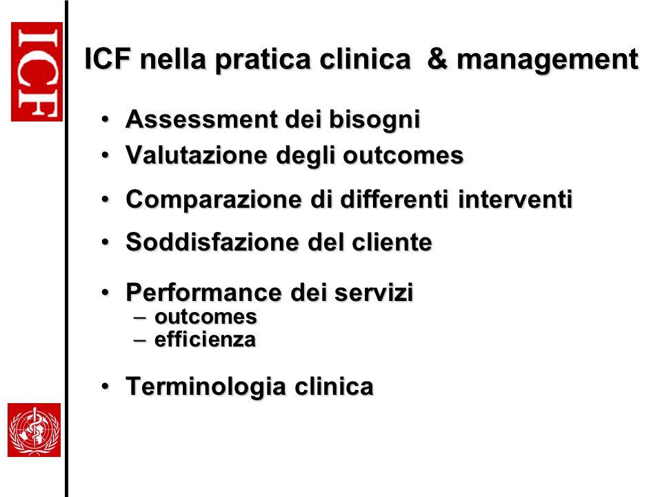 Assessment dei bisogniAssessment dei bisogni Valutazione degli outcomesValutazione degli outcomes Comparazione di differenti interventiComparazione di