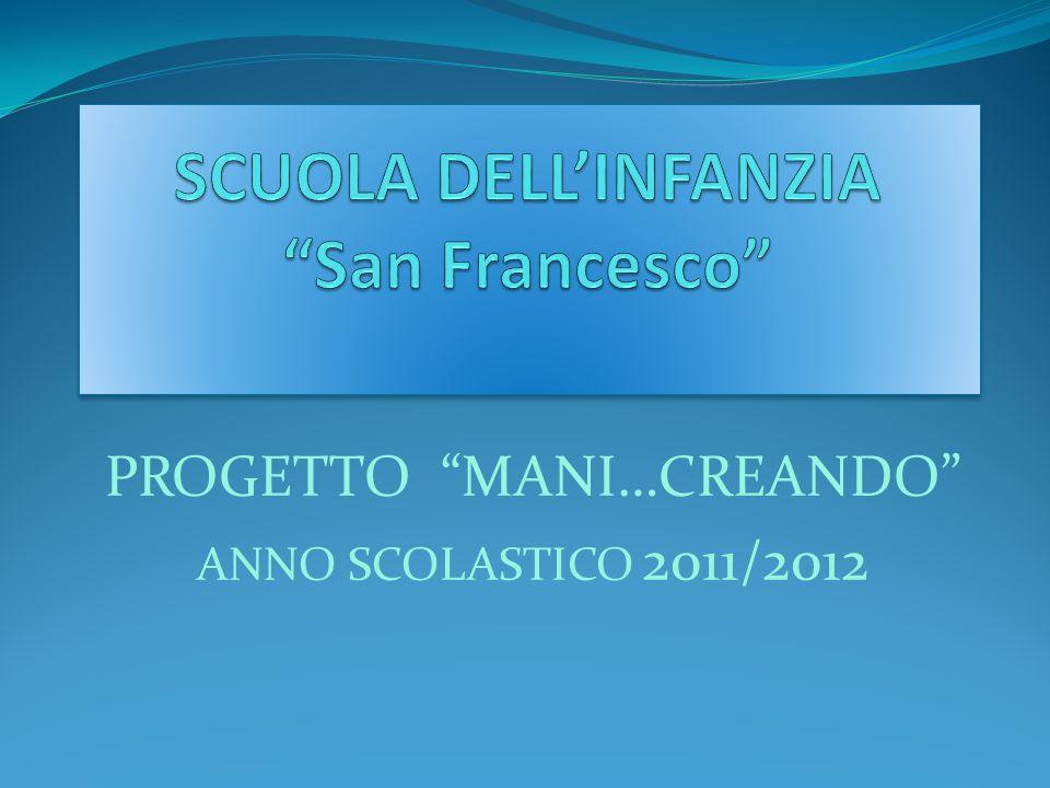 PROGETTO MANI…CREANDO ANNO SCOLASTICO 2011/2012