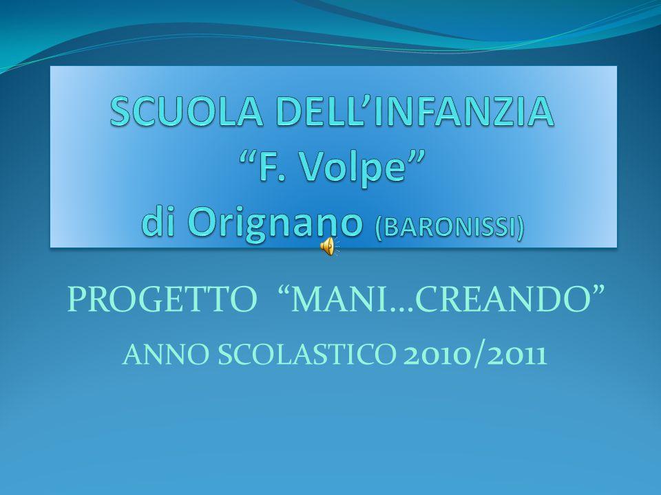 PROGETTO MANI…CREANDO ANNO SCOLASTICO 2010/2011