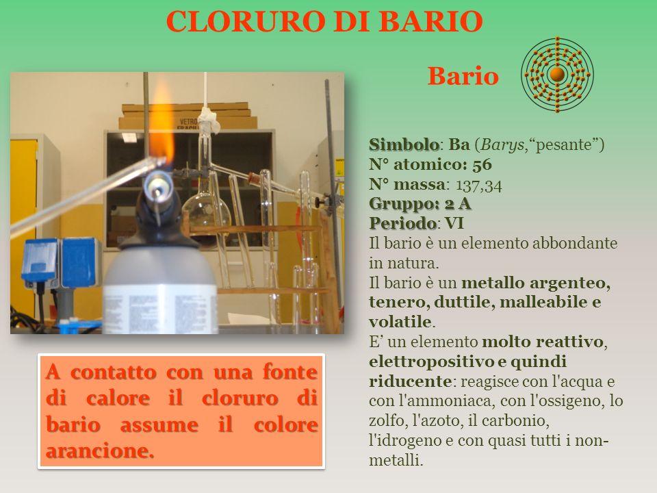 CLORURO DI BARIO Bario Simbolo Simbolo: Ba (Barys,pesante) N° atomico: 56 N° massa: 137,34 Gruppo: 2 A Periodo Periodo: VI Il bario è un elemento abbo