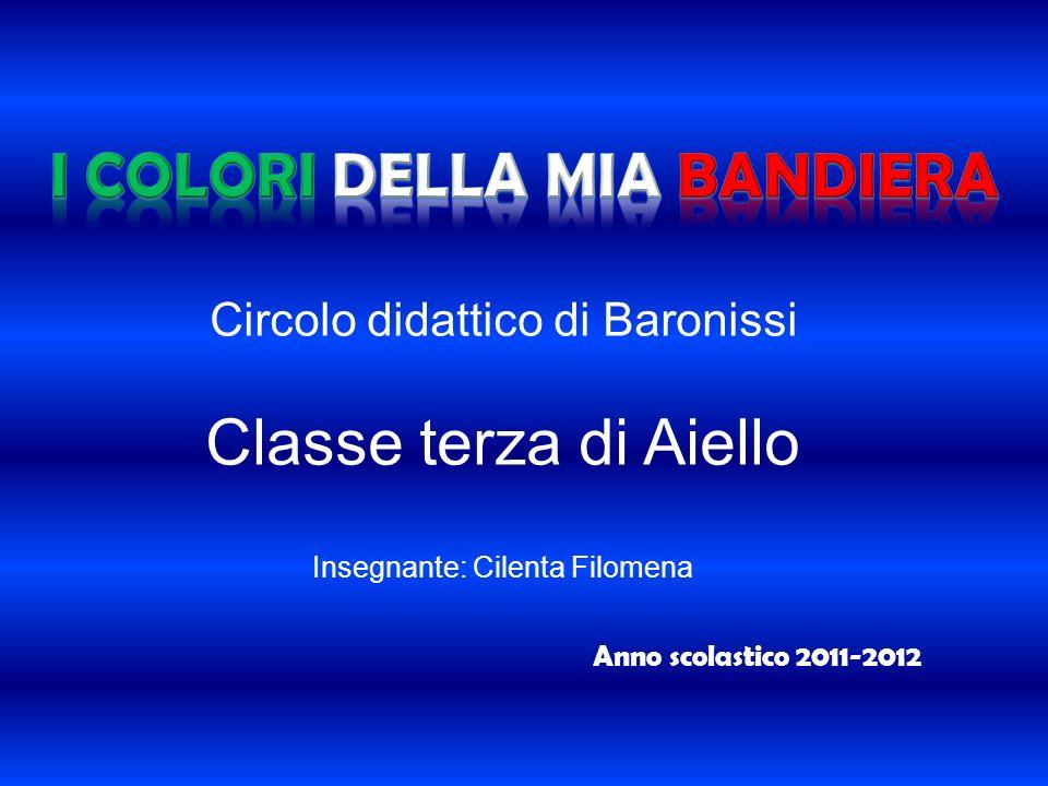 Circolo didattico di Baronissi Classe terza di Aiello Insegnante: Cilenta Filomena Anno scolastico 2011-2012