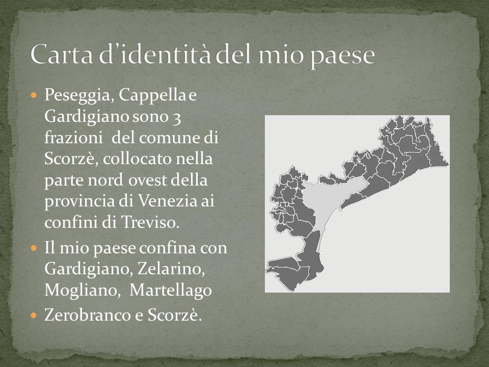 Peseggia, Cappella e Gardigiano sono 3 frazioni del comune di Scorzè, collocato nella parte nord ovest della provincia di Venezia ai confini di Treviso.