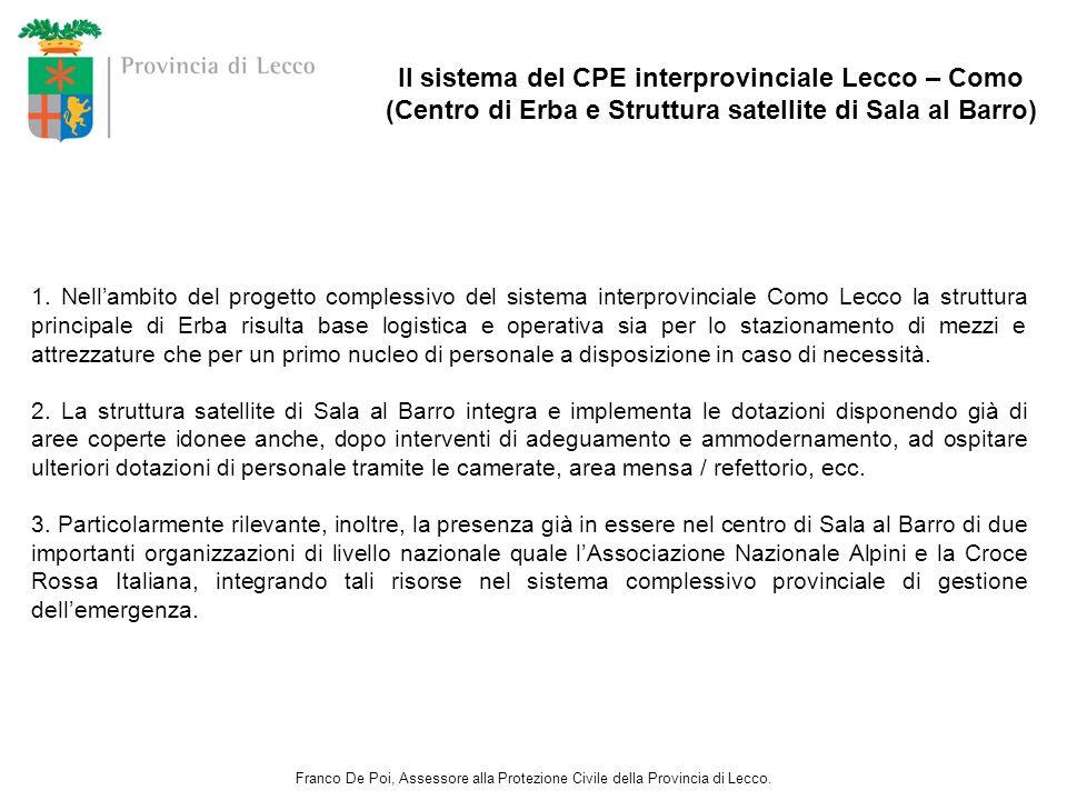 Il sistema del CPE interprovinciale Lecco – Como (Centro di Erba e Struttura satellite di Sala al Barro) 1. Nellambito del progetto complessivo del si