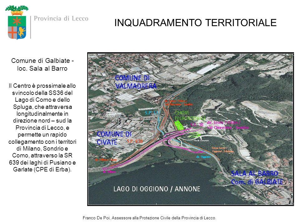 Comune di Galbiate - loc. Sala al Barro Il Centro è prossimale allo svincolo della SS36 del Lago di Como e dello Spluga, che attraversa longitudinalme